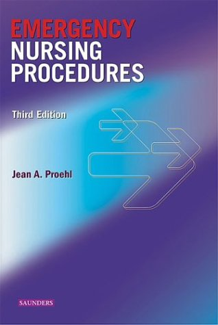 9780721603414: Emergency Nursing Procedures, 3e (Proehl, Emergency Nursing Procedures)
