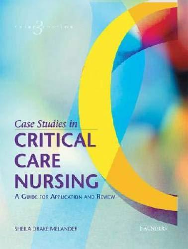 Case Studies In Critical Care Nursing A Sheila Drake Melander