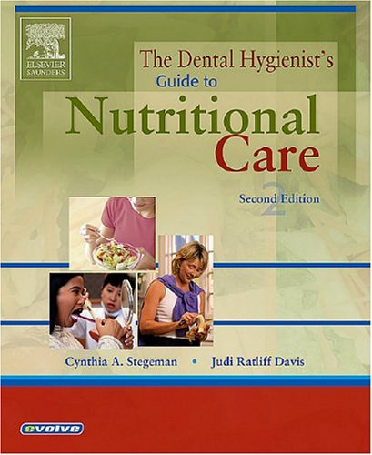 9780721603728: The Dental Hygienist's Guide to Nutritional Care (Stegeman, Dental Hygienist's Guide to Nutrional Care)