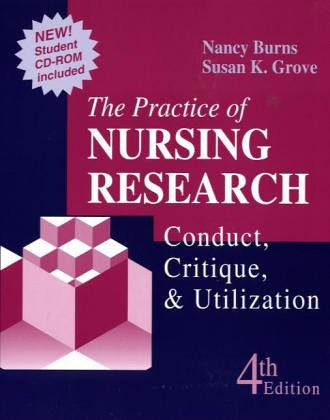 The Practice of Nursing Research: Conduct, Critique & Utilization: Nancy, Ph.D. Burns