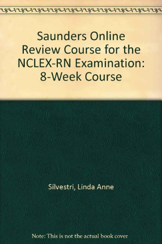 Saunders Online Review Course For The Nclex-rn Examination - 8-week Course: Linda Anne Silvestri