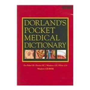 Dorland's Pocket Medical Dictionary CD-ROM PDA Software, Version 2, 2e (0721604137) by Dorland