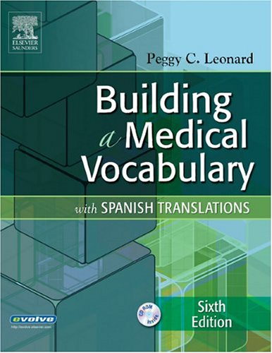 9780721604640: Building A Medical Vocabulary: With Spanish Translations (Leonard, Building a Medical Vocabulary)