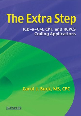 9780721604695: The Extra Step: ICD-9-CM, CPT, HCPCS Coding Applications, 1e