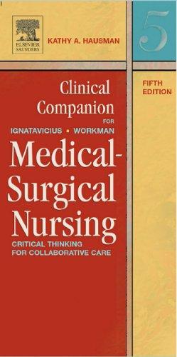 Clinical Companion for Medical-Surgical Nursing: Critical Thinking: Donna Ignatavicius, Kathy