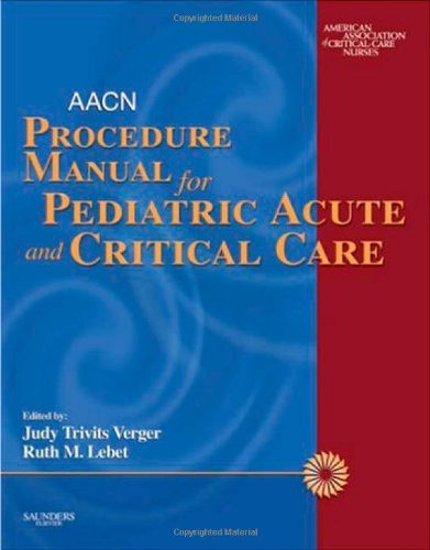 9780721606408: AACN Procedure Manual for Pediatric Acute and Critical Care, 1e (Verger, AACN Procedure Manual for Pediatric Acute and Critical Care)