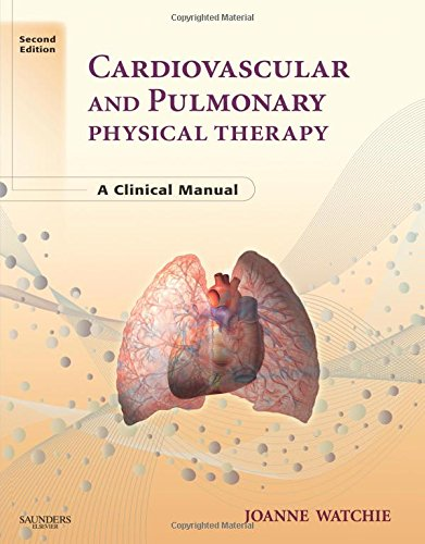 9780721606460: Cardiovascular and Pulmonary Physical Therapy: A Clinical Manual, 2e