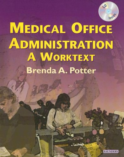 Medical Office Administration (Revised Reprint): A Worktext: Brenda A. Potter