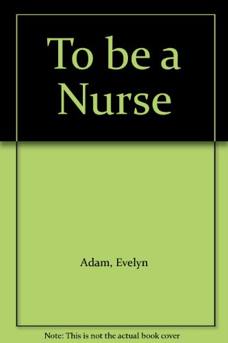 9780721610320: To be a Nurse (English and French Edition)