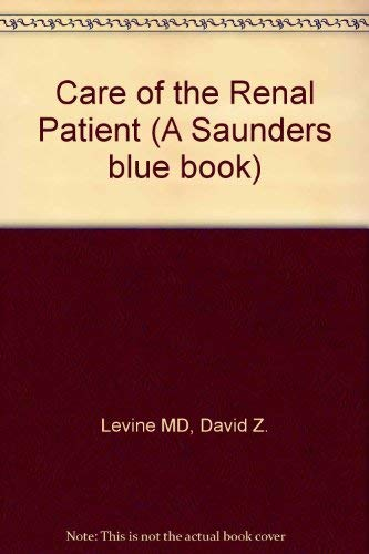 9780721610573: Care of the Renal Patient (A Saunders blue book)