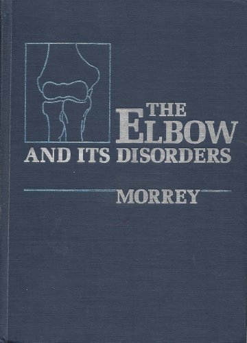 9780721610979: The Elbow and Its Disorders