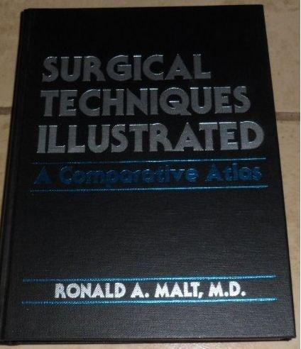 SURGICAL TECHNIQUES ILLUSTRATED: a COMPARATIVE ATLAS *: MALT, RONALD M.D.,