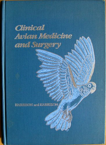 9780721612416: Clinical Avian Medicine and Surgery: Including Aviculture