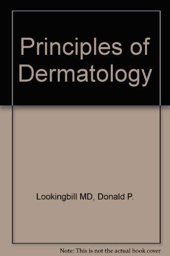 Principles of Dermatology (Saunders principles of medicine: Lookingbill, Donald P.,
