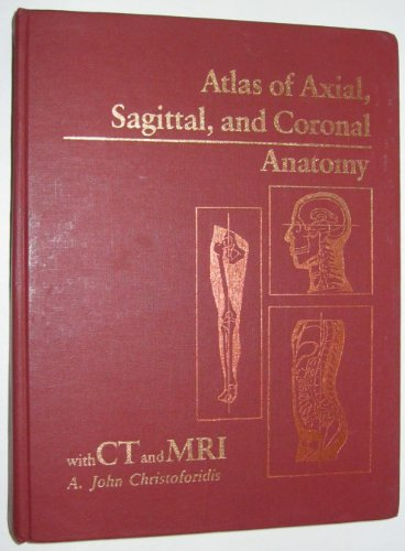 9780721612782: Atlas of Axial, Sagittal and Coronal Anatomy with CT and MRI