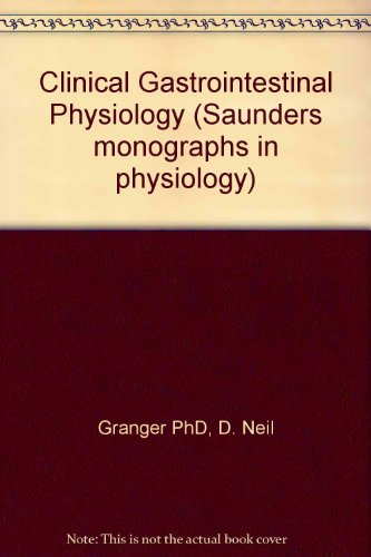 Clinical Gastrointestinal Physiology: James Barrowman; D.