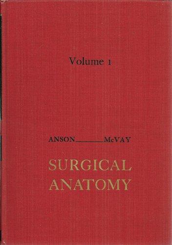 Surgical Anatomy: v. 1: Barry J. Anson,