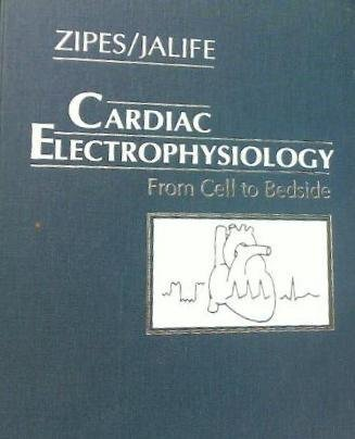 9780721614083: Cardiac Electrophysiology: From Cell to Bedside
