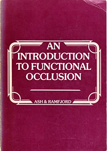 9780721614281: An Introduction to Functional Occlusion: A Workshop and Guide for the Study of Articulators, Diagnostic Waxing, and Occlusal Bite Plane Splints