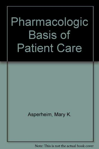 9780721614366: Pharmacologic Basis of Patient Care