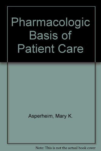 9780721614373: Pharmacologic Basis of Patient Care
