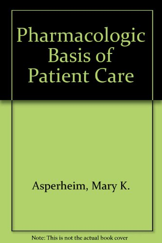 9780721614380: Pharmacologic Basis of Patient Care