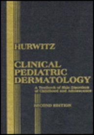 9780721615158: Hurwitz Pediatric Dermatology: A Textbook of Skin Disorders of Childhood and Adolescence