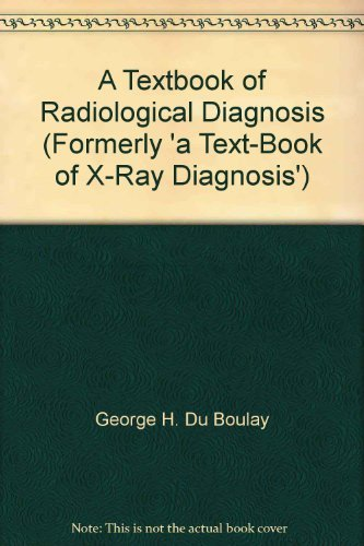 9780721615233: A Textbook of Radiological Diagnosis (Formerly 'a Text-Book of X-Ray Diagnosis')