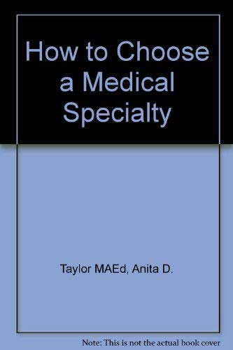 9780721615479: How to Choose a Medical Speciality