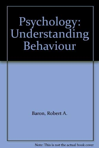 9780721615684: Psychology: Understanding Behaviour