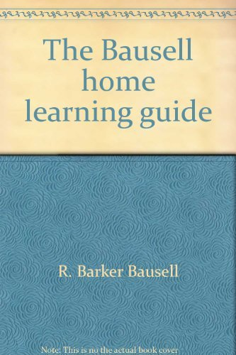 The Bausell home learning guide: Teach your child to read: Bausell, R. Barker