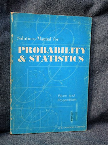 Probability and Statistics: Solutions Manual: Blum, Julius R.,