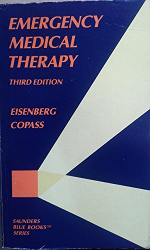 Emergency Medical Therapy. 3rd ed.: Eisenberg, Mickey S.; Copass, Michael K.