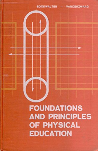 Foundations and Principles of Physical Education: karl bookwalter