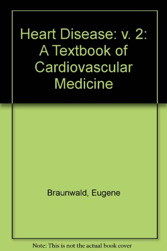 9780721619293: Heart Disease: v. 2: A Textbook of Cardiovascular Medicine