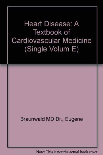 9780721619538: Heart Disease: A Textbook of Cardiovascular Medicine (Single Volum E)