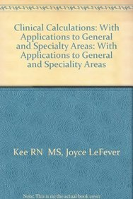 9780721620732: Clinical Calculations: With Applications to General and Specialty Areas