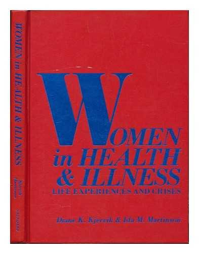Women in Health and Illness: Life Experiences: Kjervik, Diane K.,