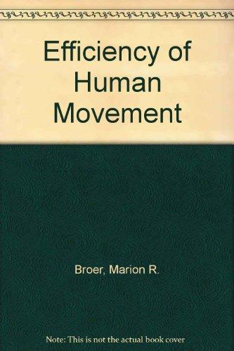 Efficiency of Human Movement: Broer, Marion R.