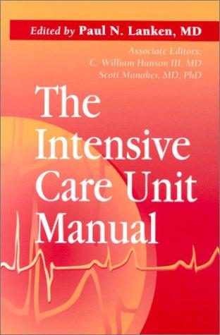 9780721621975: The Intensive Care Unit Manual, 1e (Intensive Care Unit Manual (Lanken))