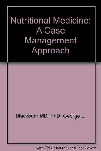 Nutritional Medicine: A Case Management Approach: George L. Blackburn,