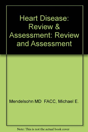 Heart Disease: Review and Assessment : A Question and Answer Book With Explanations and References:...