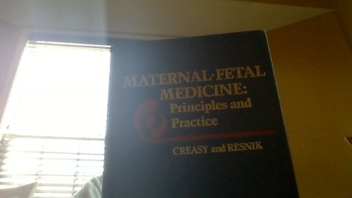 Maternal Fetal Medicine: Principles and Practice: Robert K. Creasy