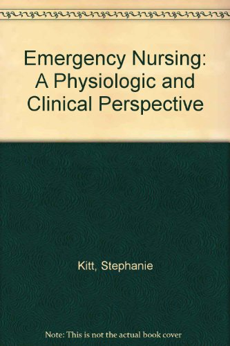 9780721623740: Emergency Nursing: A Physiologic and Clinical Perspective