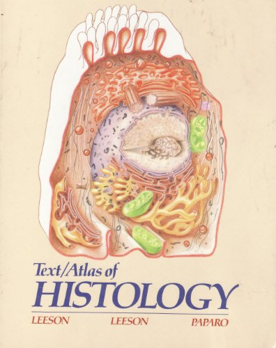 Text/Atlas of Histology, 1e: C. Roland Leeson,