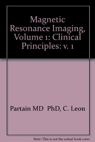 Magnetic Resonance Imaging (MRI) - Volume 1 : Clinical Principles: Partain, C. Leon ; Price, Ronlad...