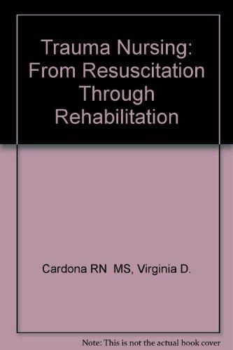 9780721625584: Trauma Nursing: From Resuscitation Through Rehabilitation