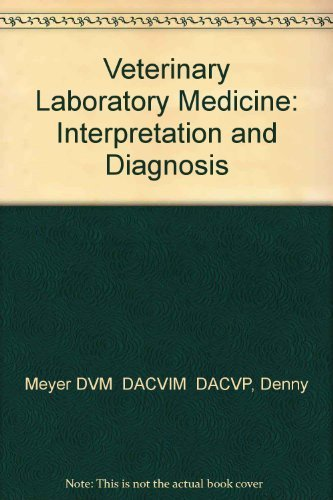 9780721626543: Veterinary Laboratory Medicine: Interpretation and Diagnosis