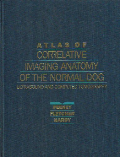 9780721627441: Atlas of Correlative Imaging Anatomy of the Normal Dog: Ultrasound and Computed Tomography