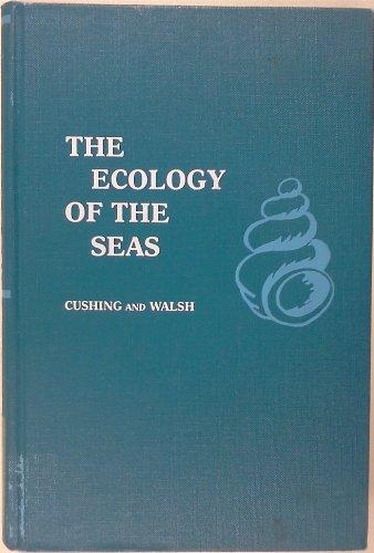 The Ecology of the Seas: Cushing, D. H.; Walsh, J. J. (editors)